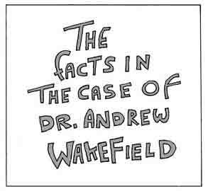 The Facts in the Case of Dr. Andrew Wakefield