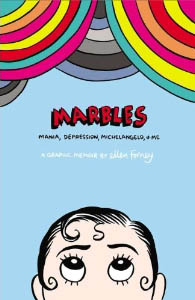 Marbles: Mania, Depression, Michelangelo & Me