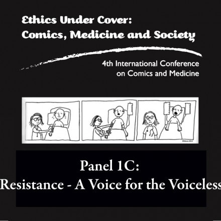 Graphic Medicine Podcast – Panel 1C: Resistance – A Voice for the Voiceless