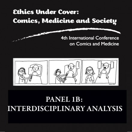 Graphic Medicine Podcast: Panel 1B: Interdisciplinary Analysis