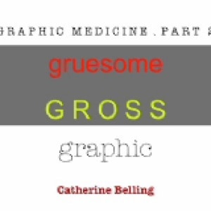 Cate Belling: Gruesome, Gross, and Graphic