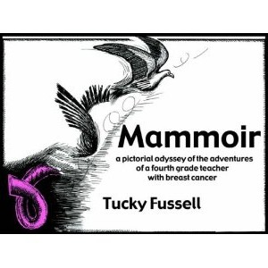 Mammoir: A Pictorial Odyssey of the Adventures of a Fourth Grade Teacher With Breast Cancer