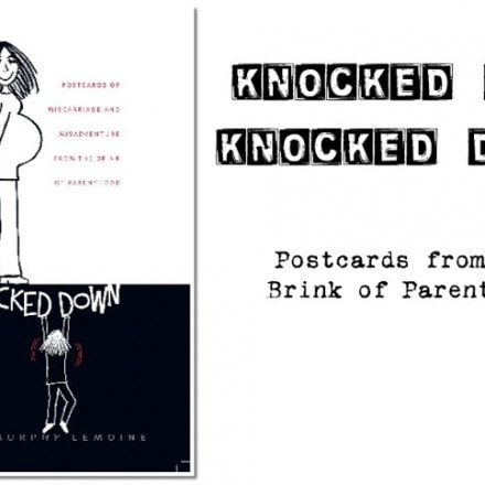 Knocked Up, Knocked Down: Postcards from the Brink of Parenthood