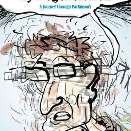 Peter Dunlap-Shohl's My Degeneration