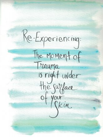 """Aquamarine background, words """"Re-Experiencing the moment of trauma is right under the surface of your skin"""""""